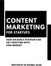 Content Marketing For Startups: How an early startup can build an audience with less budget (English Edition)