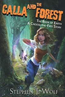 Calla and the Forest: The Book of Earth: A Choose-the-Fate Story