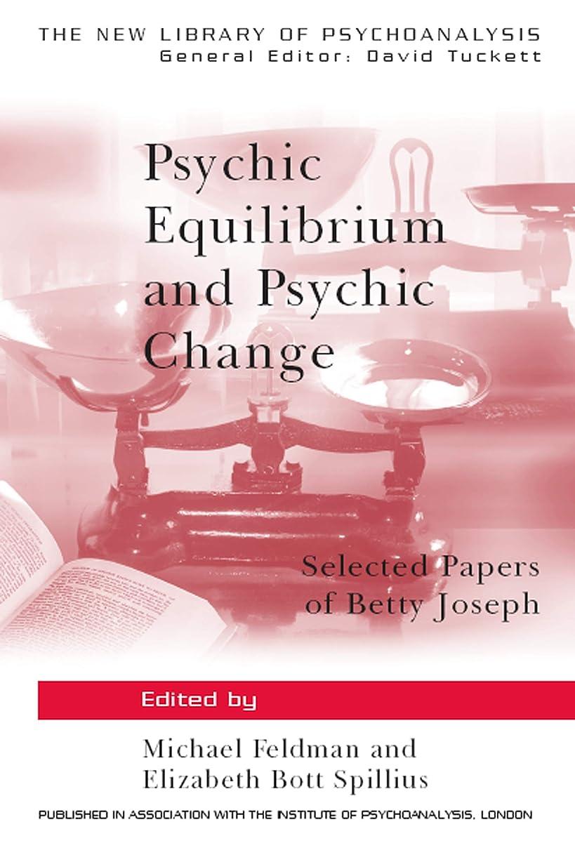 不公平反対した神のPsychic Equilibrium and Psychic Change: Selected Papers of Betty Joseph (The New Library of Psychoanalysis Book 9) (English Edition)