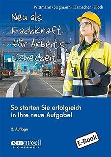 Neu als Fachkraft für Arbeitssicherheit: So starten Sie erfolgreich in Ihre neue Aufgabe! (German Edition)
