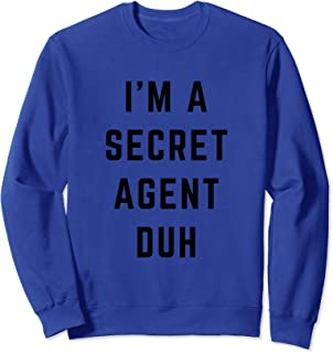 I'm a Secret Agent Duh Easy Halloween Costume Sweatshirt