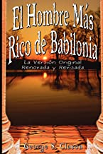 El Hombre Mas Rico de Babilonia: La Version Original Renovada y Revisada (Spanish Edition) Book PDF