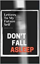 Don't Fail Asleep : Letters To My Future Self - 100 Lined Page Journal (Personal Letters)