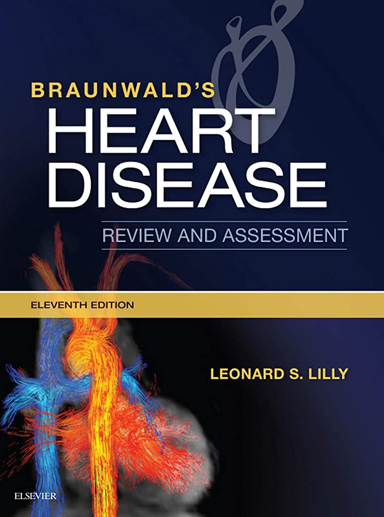 維持メーター折るBraunwald's Heart Disease Review and Assessment E-Book (Companion to Braunwald's Heart Disease) (English Edition)