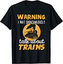 Warning I May Talk About Trains - Train Lover Gift T-Shirt