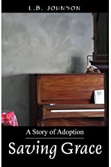 Saving Grace: A Story of Adoption Kindle Edition