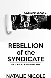 Rebellion of the Syndicate (The Syndicate Series Book 3)