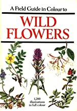 A Field Guide in Colour to Wild Flowers
