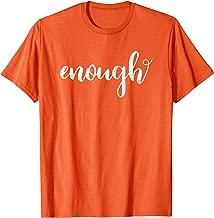 Enough End Gun Violence Gun Control Wear Orange T-Shirt