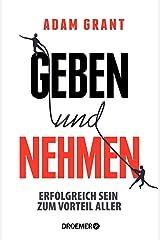 Geben und Nehmen: Erfolgreich sein zum Vorteil aller (German Edition) eBook Kindle
