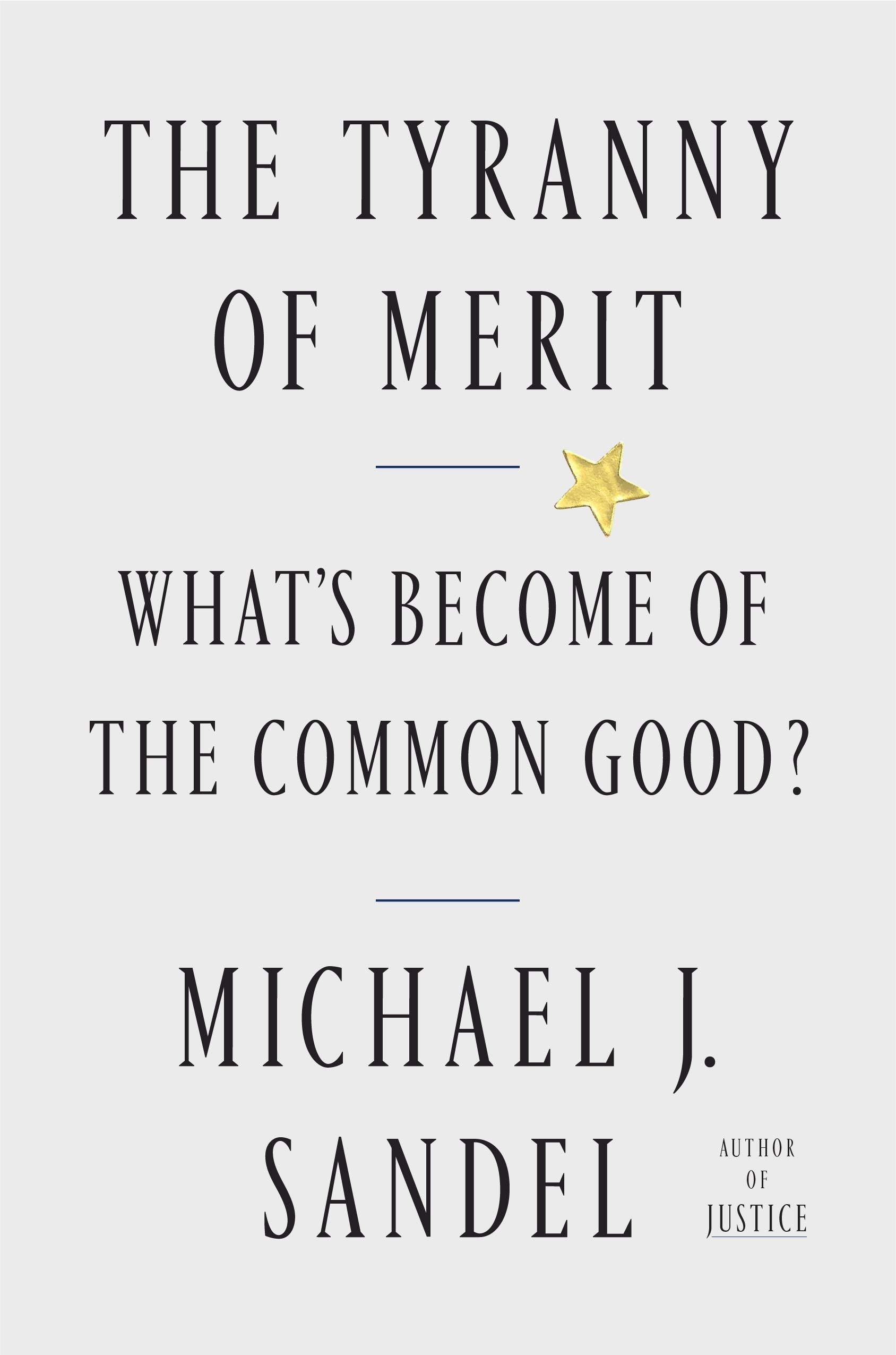 Download The Tyranny Of Merit: What's Become Of The Common Good? 