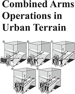 Combined Arms Operations in Urban Terrain: Army ATTP 3-06.11