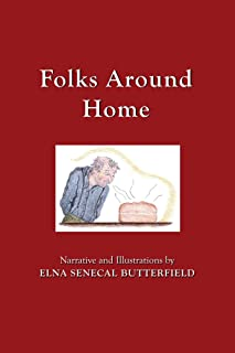 Folks Around Home (My Times Remembered: Recollections of a 1940s Childhood in Vermont Book 4)
