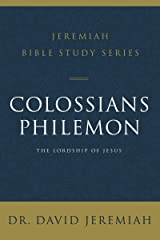 Colossians and Philemon: The Lordship of Jesus (Jeremiah Bible Study Series) Kindle Edition