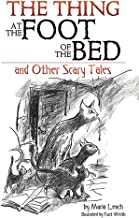 The Thing at the Foot of the Bed and Other Scary Tales