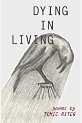 DYING IN LIVING Kindle Edition