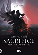 Sacrifice (Rebel series) (Italian Edition)