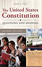 The United States Constitution: Questions and Answers, 2nd Edition