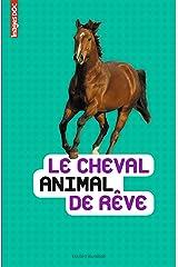 Le cheval, animal de rêve (Images Doc) Tapa blanda