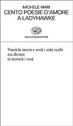Cento poesie damore a Ladyhawke (Collezione di poesia Vol. 353)