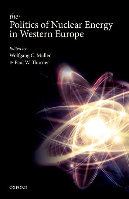 The Politics of Nuclear Energy in Western Europe (English Edition)