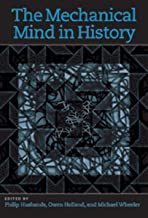 The Mechanical Mind in History (A Bradford Book)