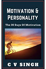 Motivation And Personality : The 30 Days Of Motivation Kindle Edition