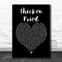 Chicken Fried Black Heart Song Lyric Quote Music Poster Gift Present Art Print