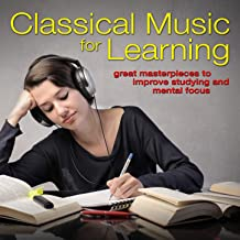 Classical Music for Learning: Great Masterpieces to Improve Studying and Mental Focus