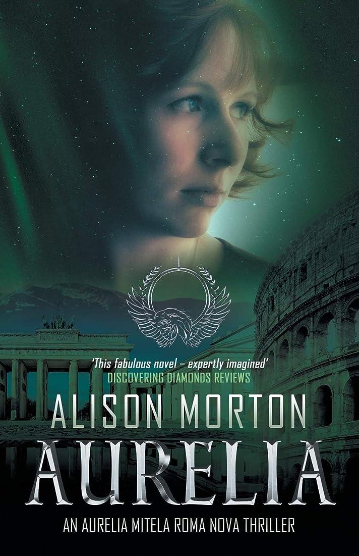 机幸運刺繍AURELIA: An Aurelia Mitela Roma Nova thriller (Roma Nova Thriller Series)