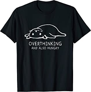 Overthinking and also hungry lazy cat T shirt