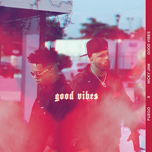 Good Vibes de Fuego & Nicky Jam en Amazon Music - Amazon.es