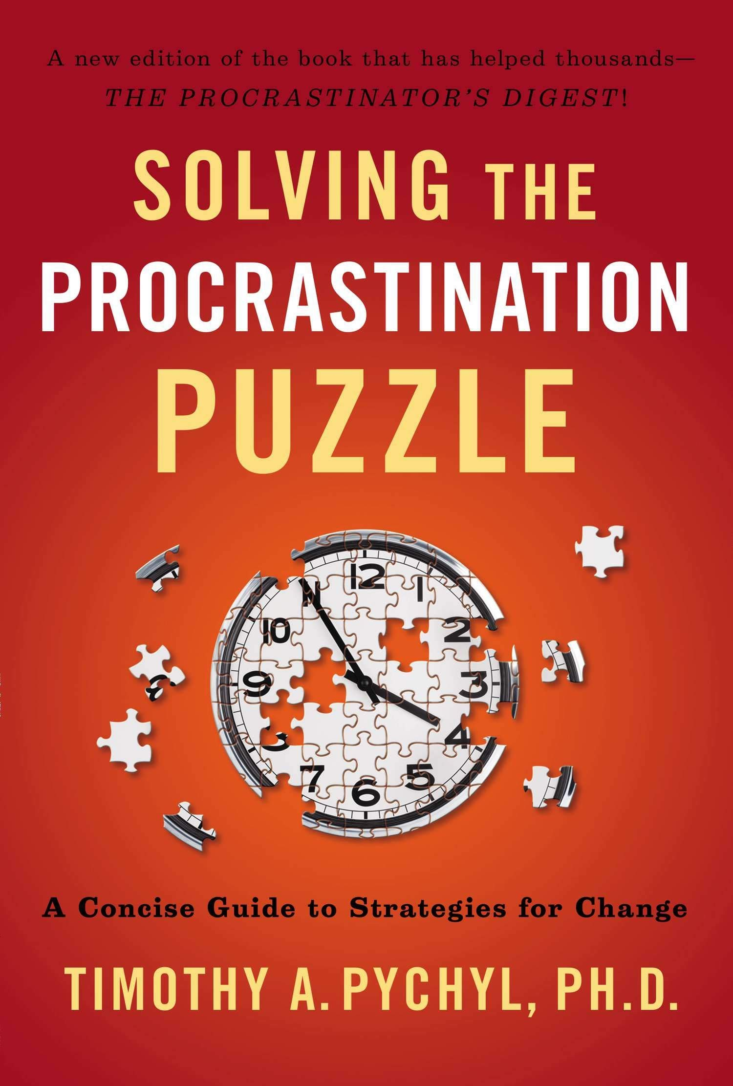 Image OfSolving The Procrastination Puzzle: A Concise Guide To Strategies For Change