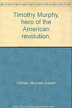 Timothy Murphy, hero of the American revolution,