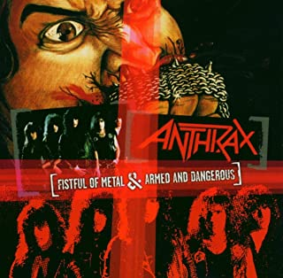 FISTFUL OF METAL & ARMED AND DANGEROUS