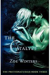 The Catalyst (Preternaturals Book 3) Paperback