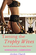 Taming the Trophy Wives: Lesbian Intrigue, Lesbian Domination, Rich Wife Seduction, Spanking ff, Wealthy Neighbor, Neighbor Domination (Seduced Trophy Wives Book 2)