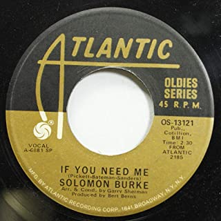 Solomon Burke 45 RPM If you need me / I Wish I Knew