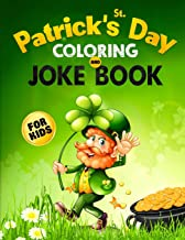 St. Patrick's Day Coloring and Joke Book for Kids: The Lucky Green Activity Book for Children of All Ages