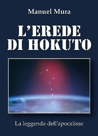 Lerede di Hokuto - La leggenda dellapocalisse