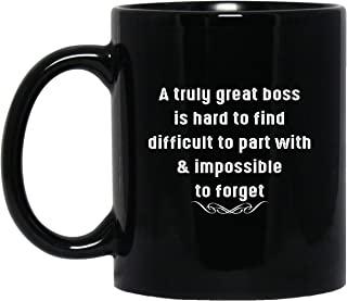 Funny Quotes Life A Truly Great Boss Is Hard To Find Coffee Mug - Funny Quote Novelty 11oz Ceramic Gift For Son Daughter, Daddy Mommy, Husband Wife on Birthday, 4th of July, Xmas - Prank Gag Mug