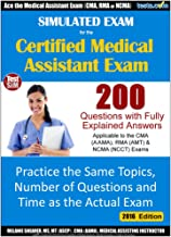 Simulated Practice Exam for the Medical Assistant Certification Exam: 200 Questions with Fully Explained Answers