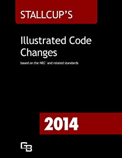 Stallcup's Illustrated Code Changes - 2014: based on the NEC and related standards