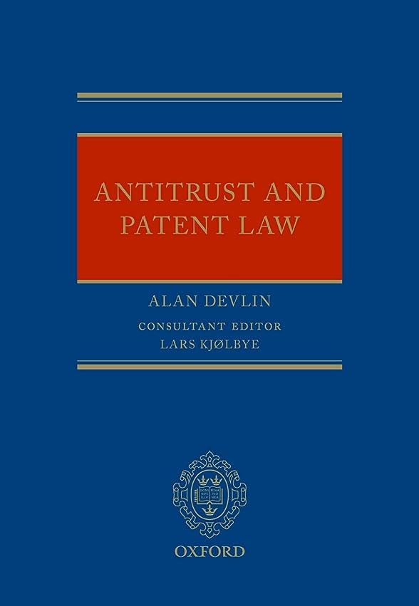 付録正確に最大Antitrust and Patent Law (English Edition)