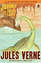 Journey to the Center of the Earth (Illustrated Collectors Edition)(SF Classic)
