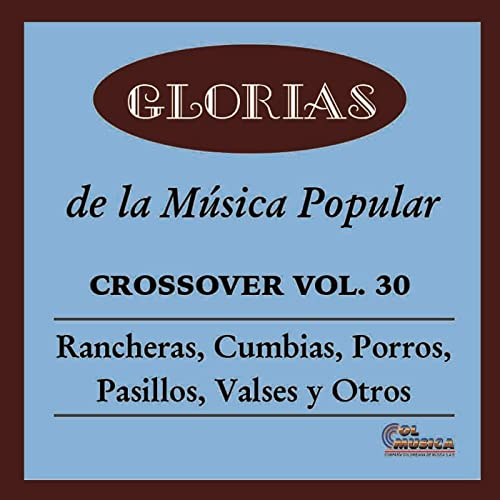 Glorias de la Musica Popular Crossover, Vol. 30