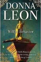 Willful Behavior (Commissario Brunetti Book 11) Kindle Edition