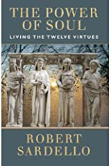 The Power of Soul: Living the Twelve Virtues Kindle Edition