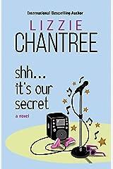 Shh… It's Our Secret Kindle Edition