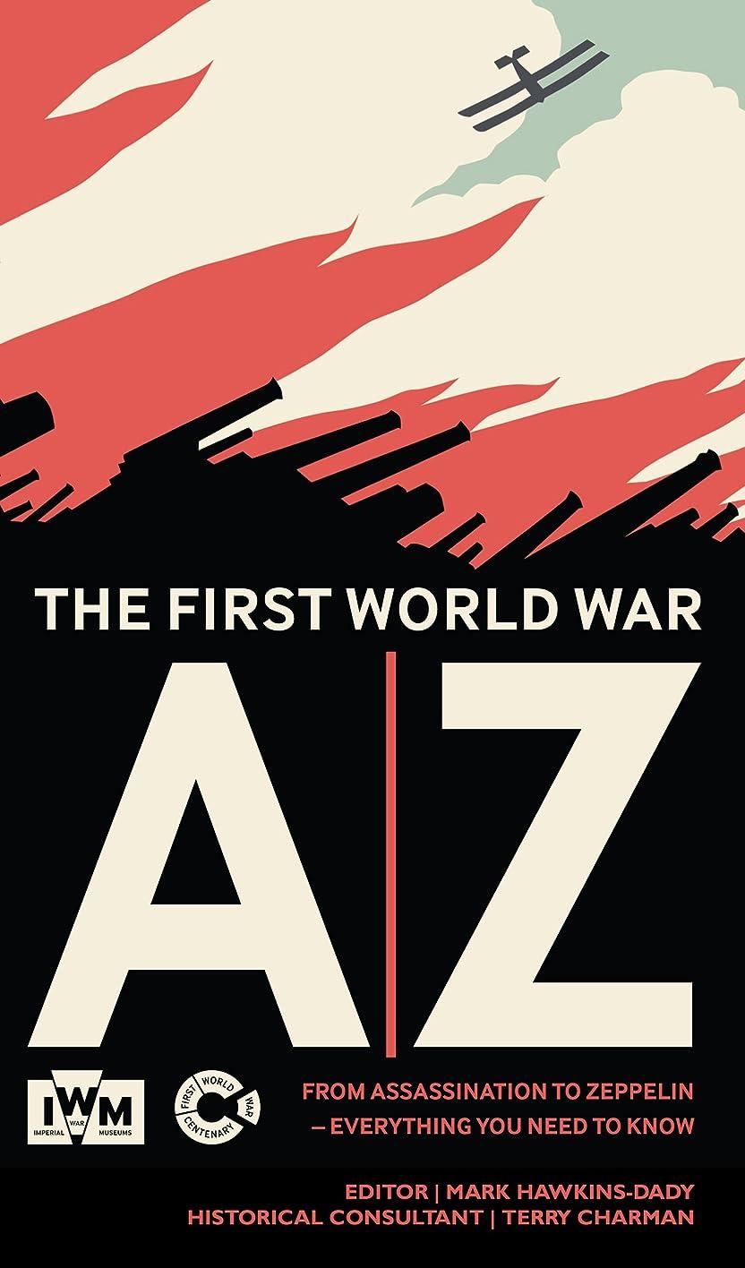 見捨てられたラジカル希少性The First World War A-Z (English Edition)